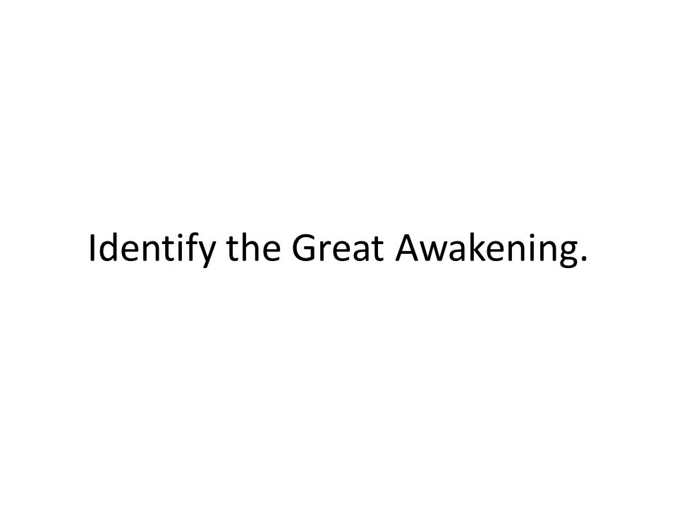 Identify the Great Awakening.