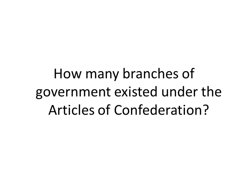 How many branches of government existed under the Articles of Confederation