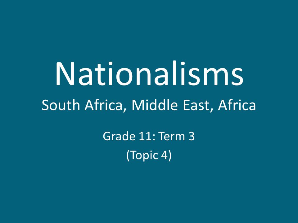 Nationalisms South Africa, Middle East, Africa