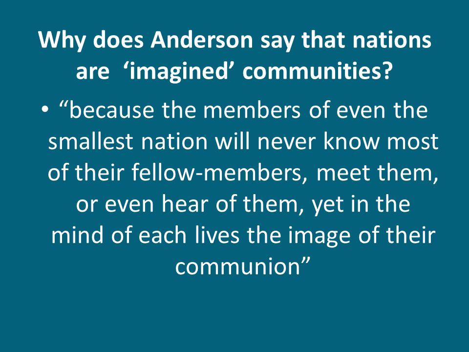 Why does Anderson say that nations are 'imagined' communities