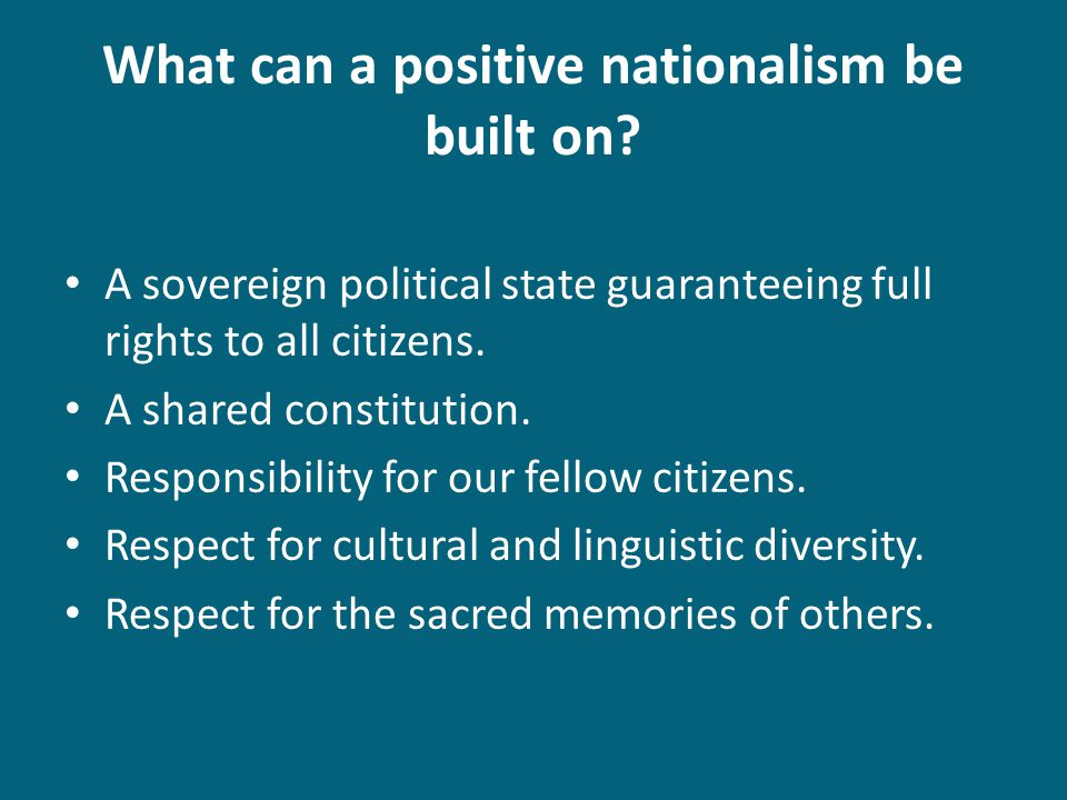 What can a positive nationalism be built on