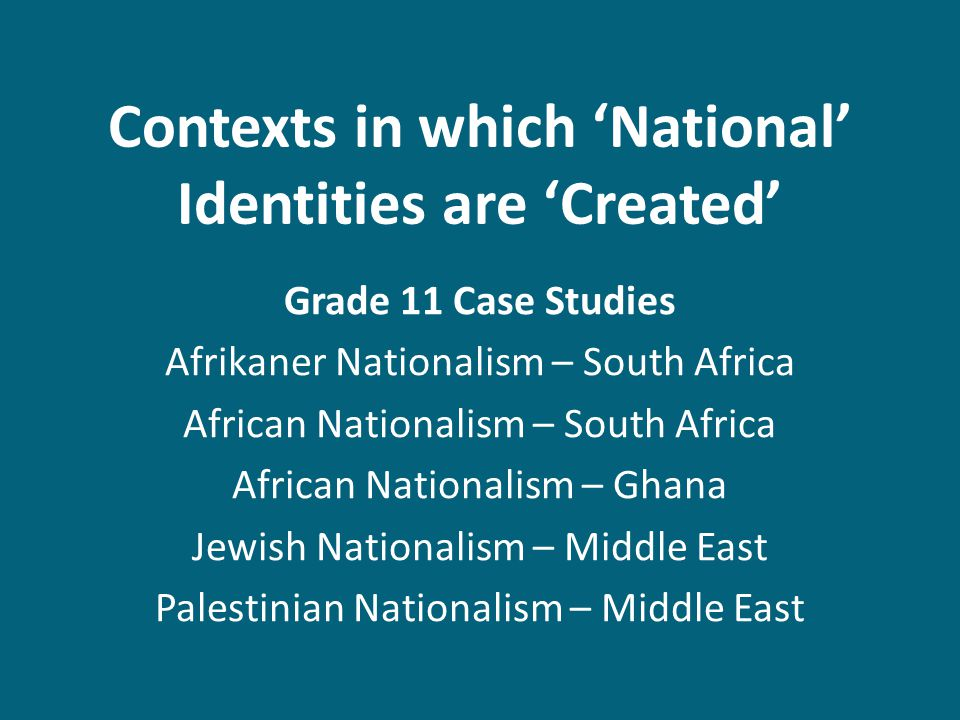 Contexts in which 'National' Identities are 'Created'