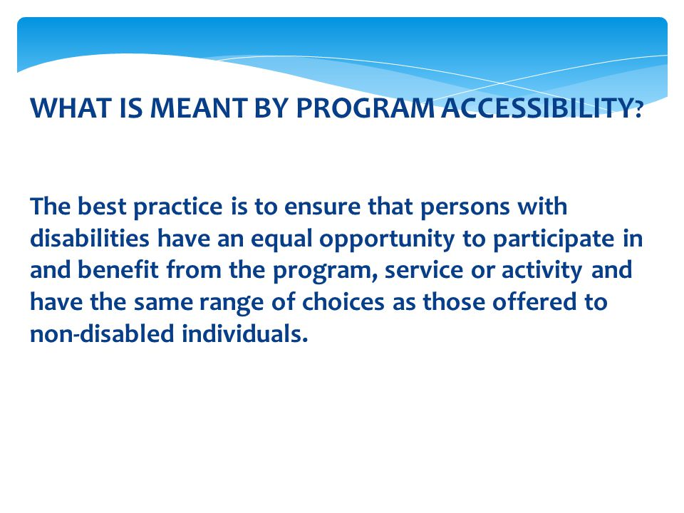 WHAT IS MEANT BY PROGRAM ACCESSIBILITY