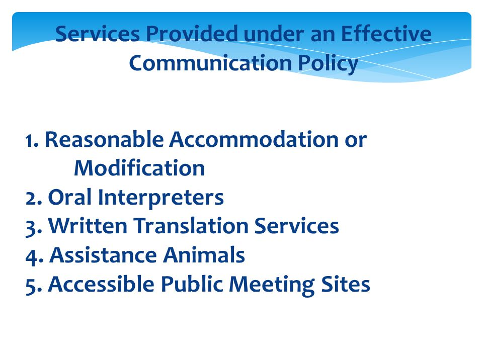 Services Provided under an Effective Communication Policy