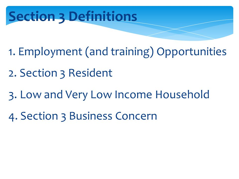 Section 3 Definitions 1. Employment (and training) Opportunities
