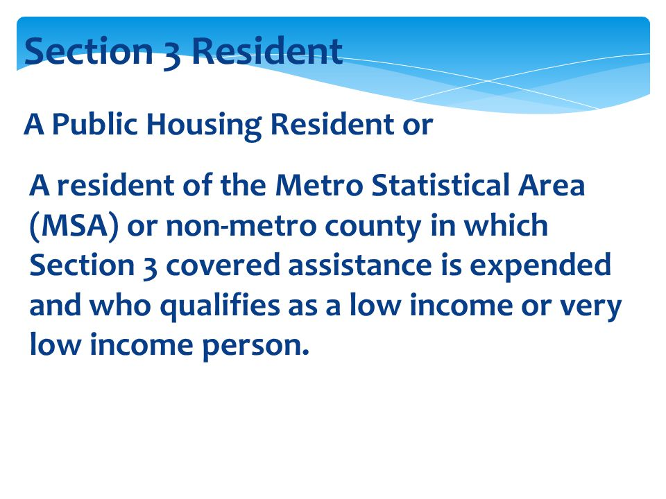 Section 3 Resident A Public Housing Resident or