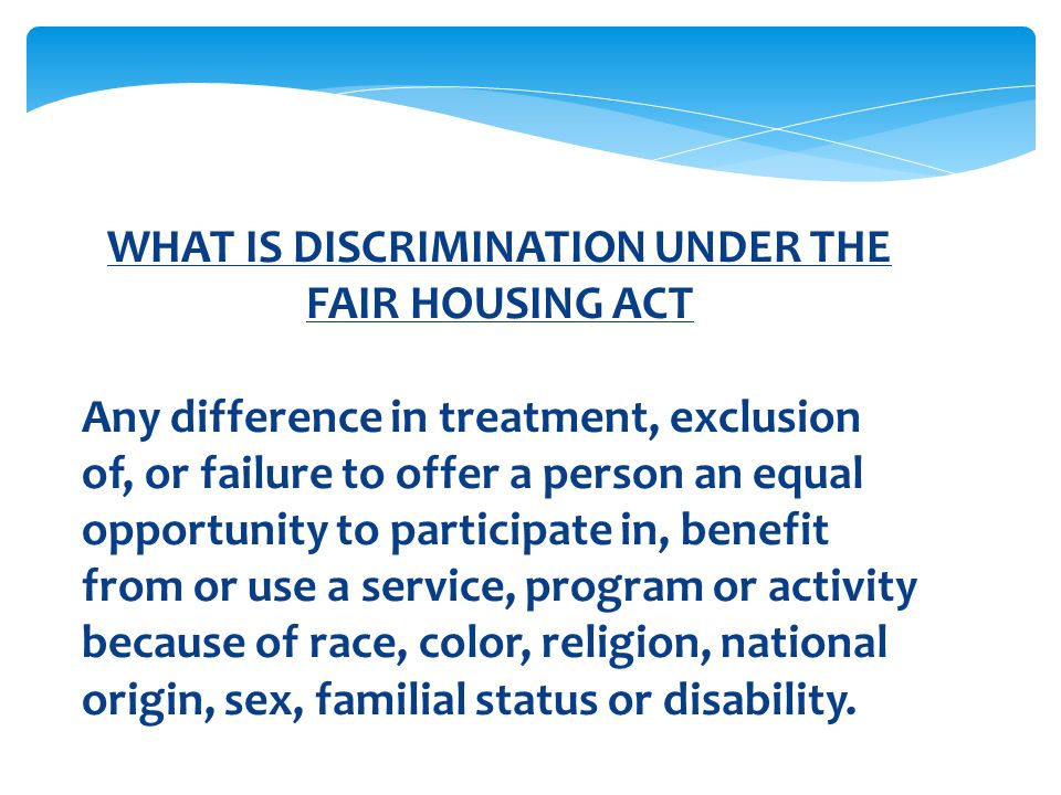WHAT IS DISCRIMINATION UNDER THE FAIR HOUSING ACT