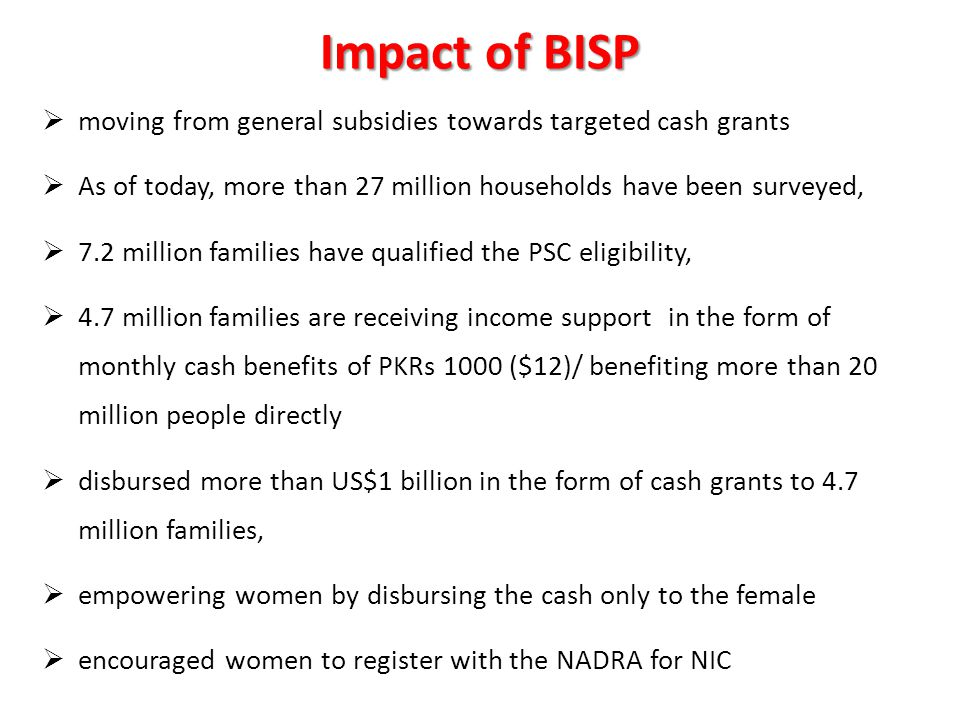 Impact of BISP moving from general subsidies towards targeted cash grants. As of today, more than 27 million households have been surveyed,