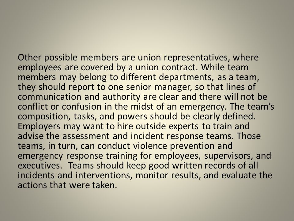 Other possible members are union representatives, where employees are covered by a union contract.