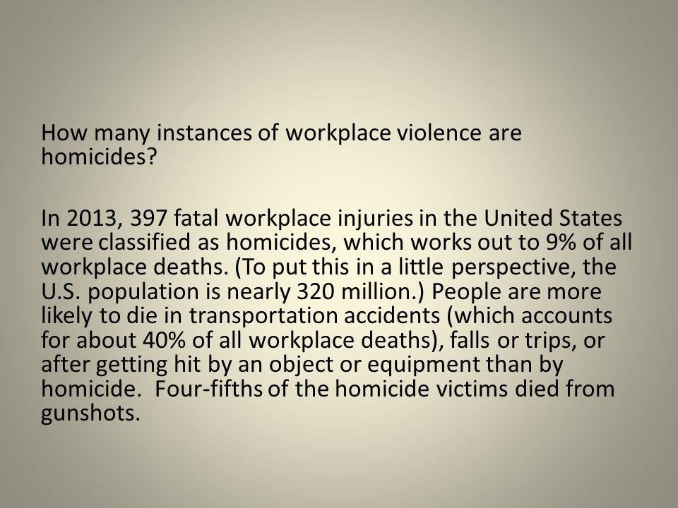 How many instances of workplace violence are homicides