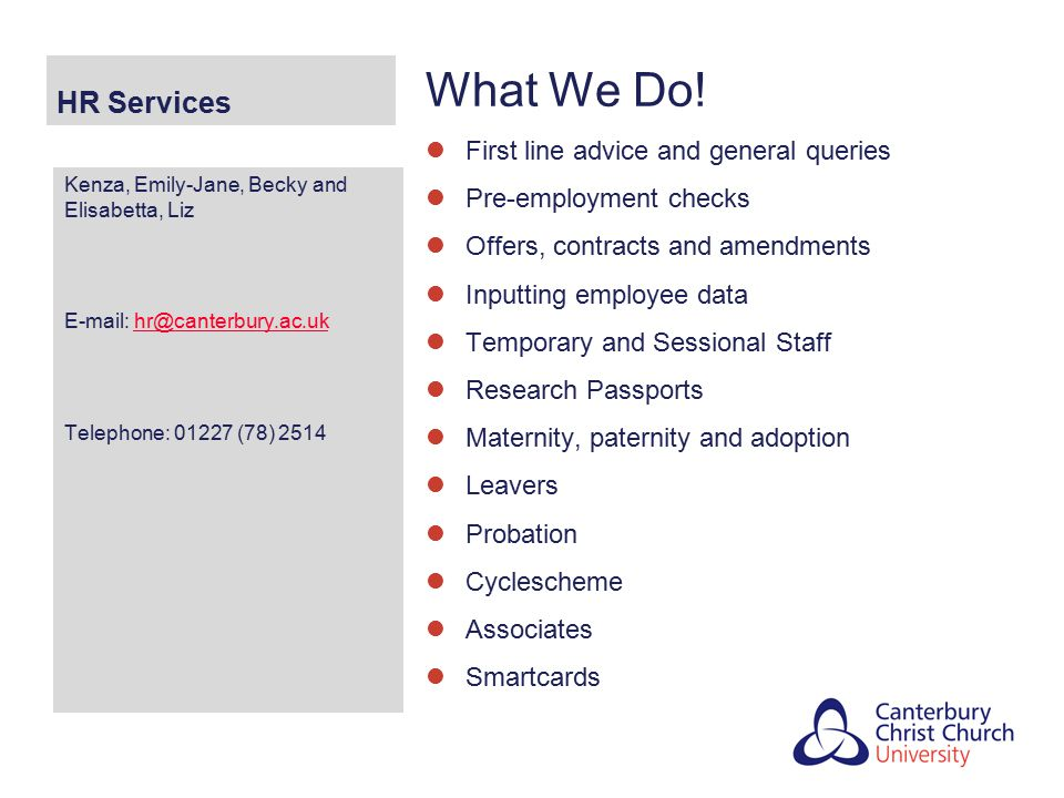 What We Do! HR Services First line advice and general queries