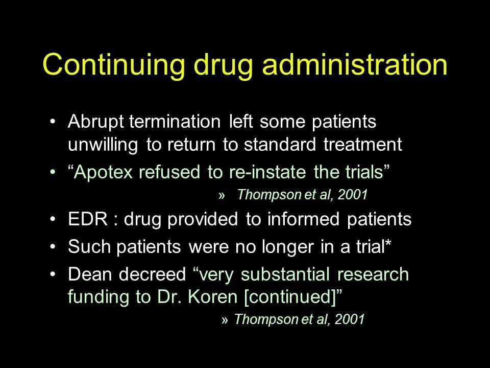 Continuing drug administration
