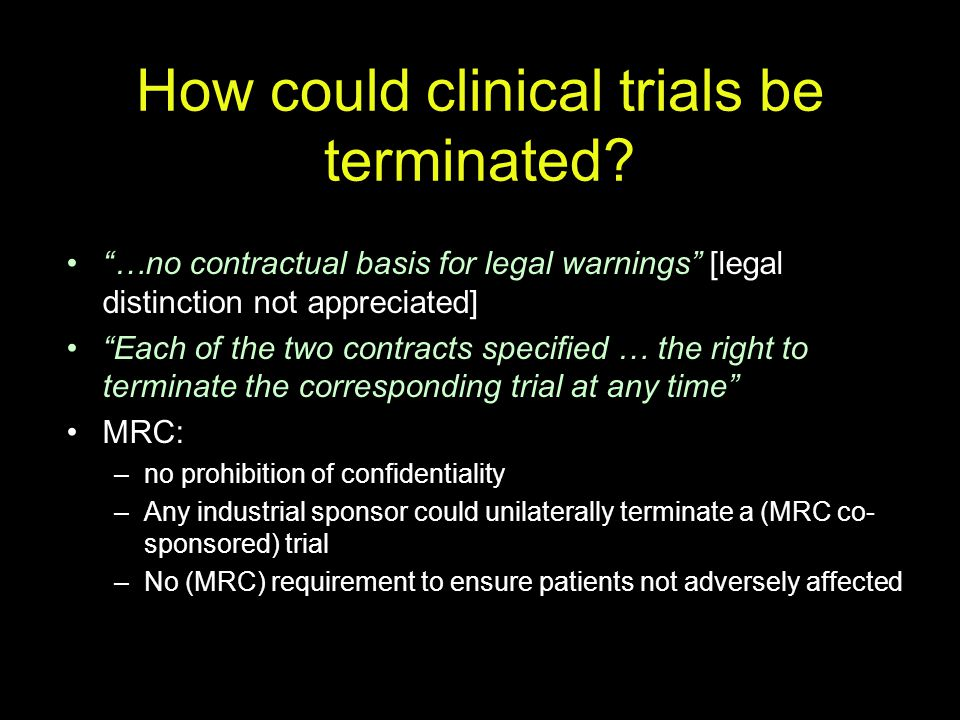 How could clinical trials be terminated