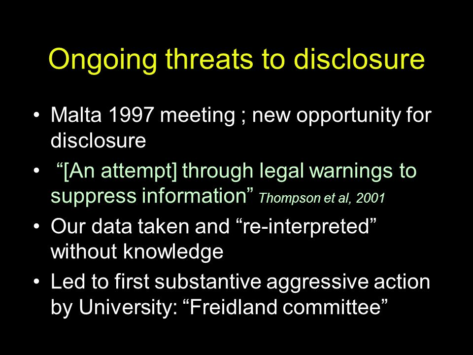 Ongoing threats to disclosure
