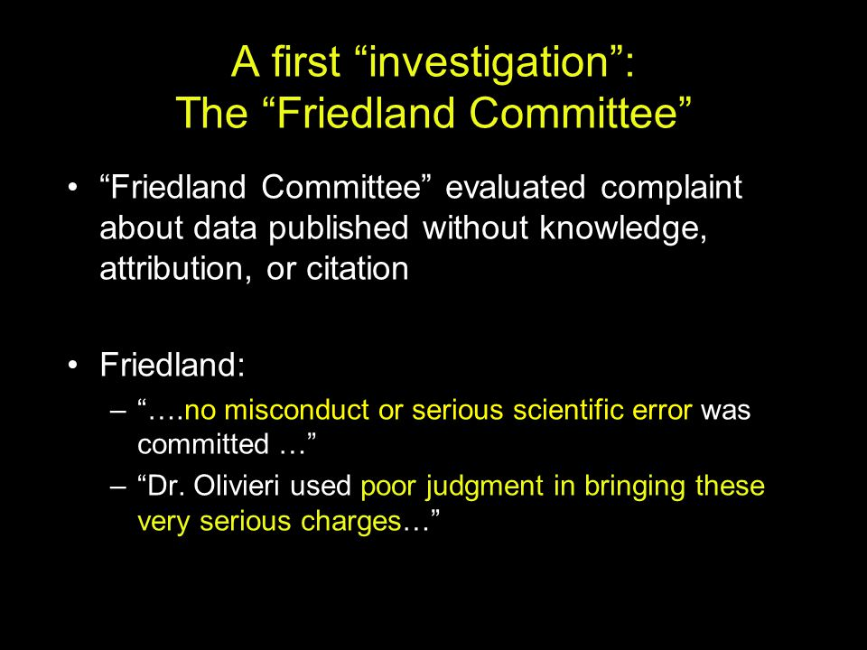 A first investigation : The Friedland Committee