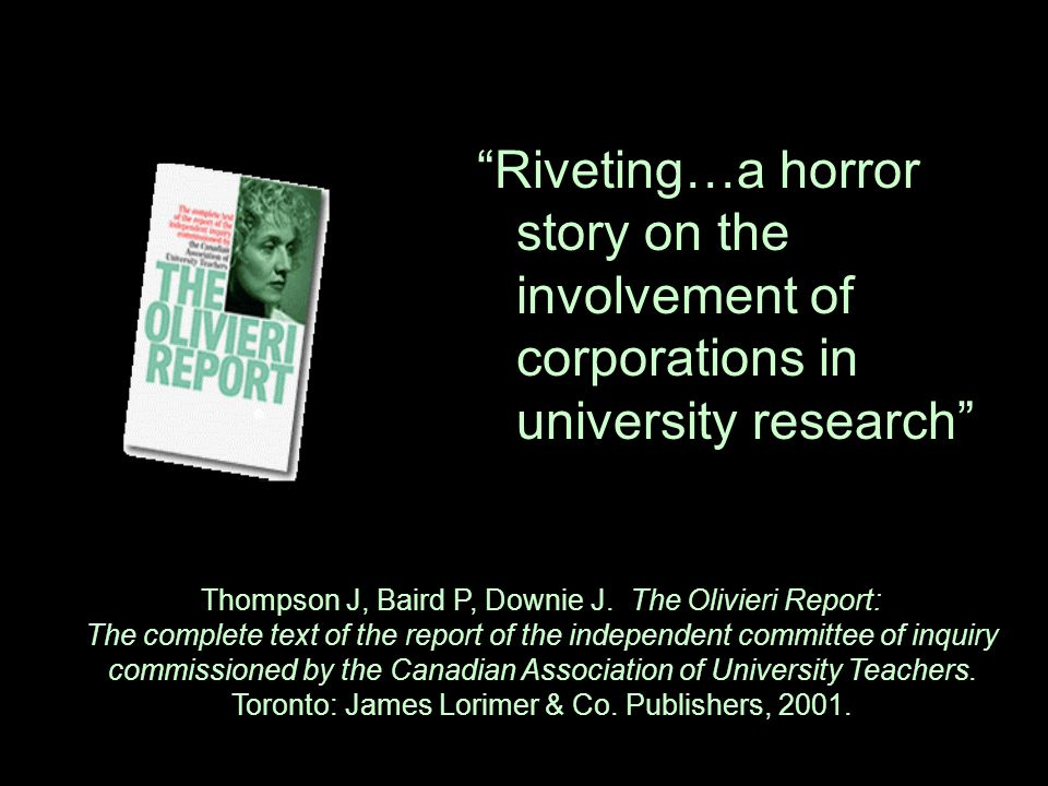 Riveting…a horror story on the involvement of corporations in university research