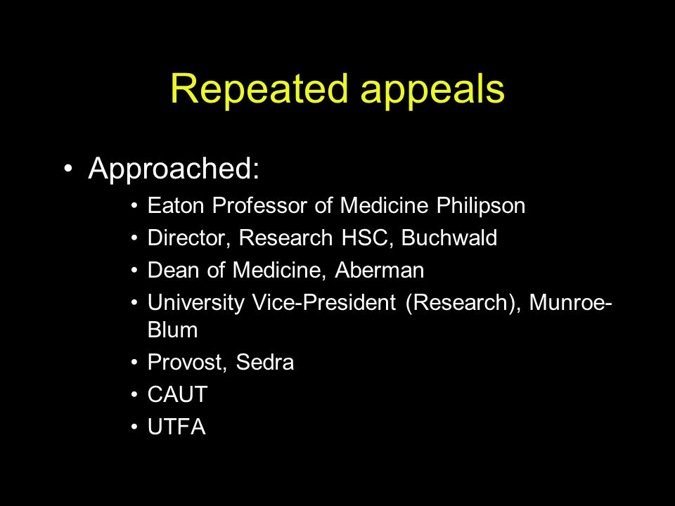 Repeated appeals Approached: Eaton Professor of Medicine Philipson