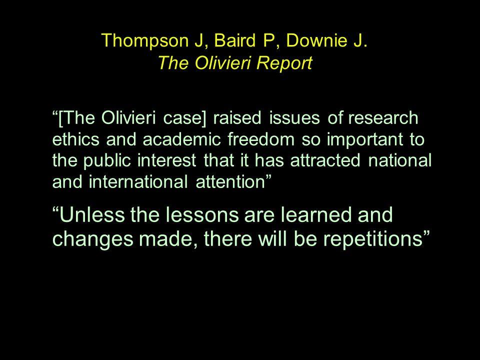 Thompson J, Baird P, Downie J. The Olivieri Report