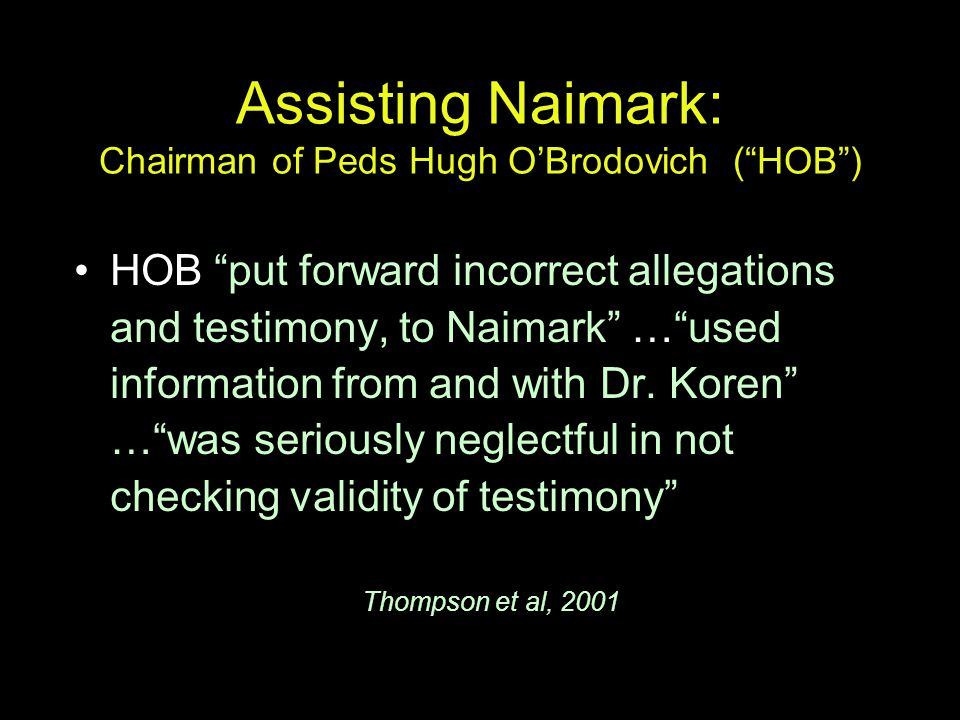 Assisting Naimark: Chairman of Peds Hugh O'Brodovich ( HOB )