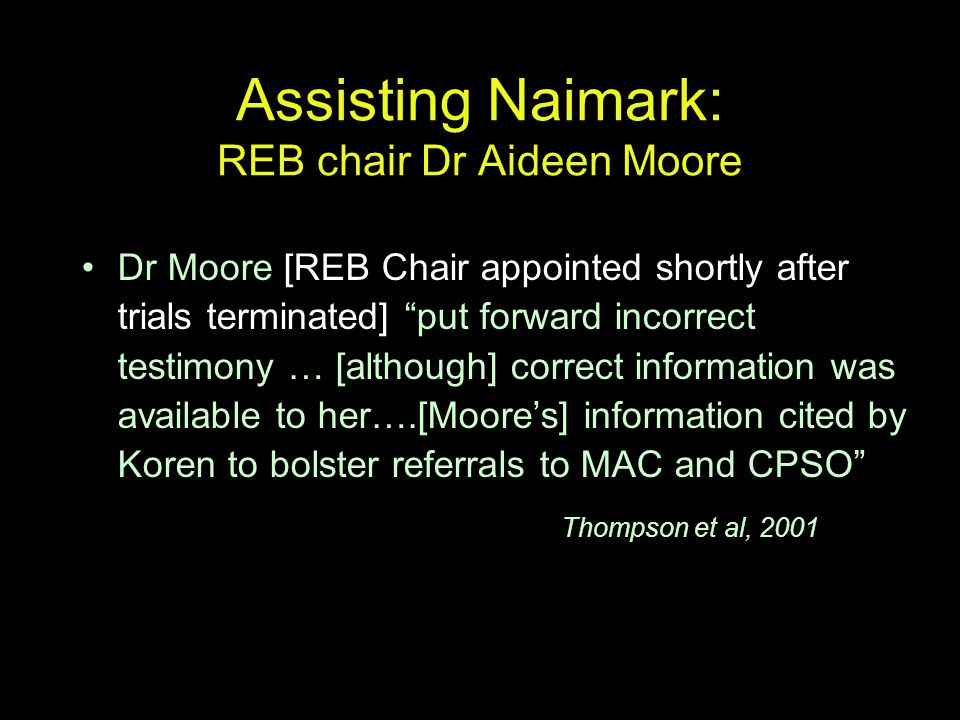Assisting Naimark: REB chair Dr Aideen Moore