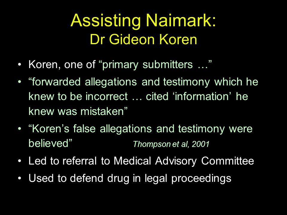 Assisting Naimark: Dr Gideon Koren