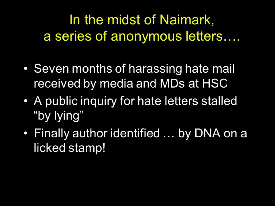 In the midst of Naimark, a series of anonymous letters….