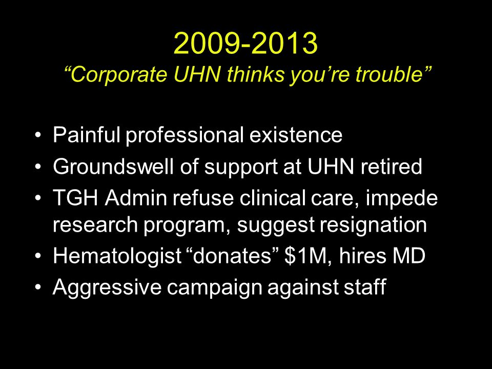 2009-2013 Corporate UHN thinks you're trouble
