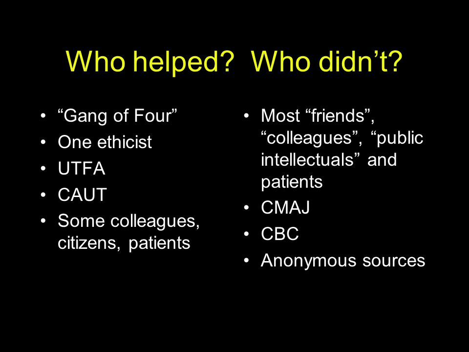 Who helped Who didn't Gang of Four One ethicist UTFA CAUT