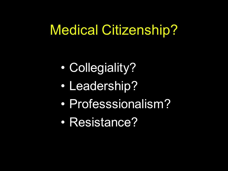 Medical Citizenship Collegiality Leadership Professsionalism