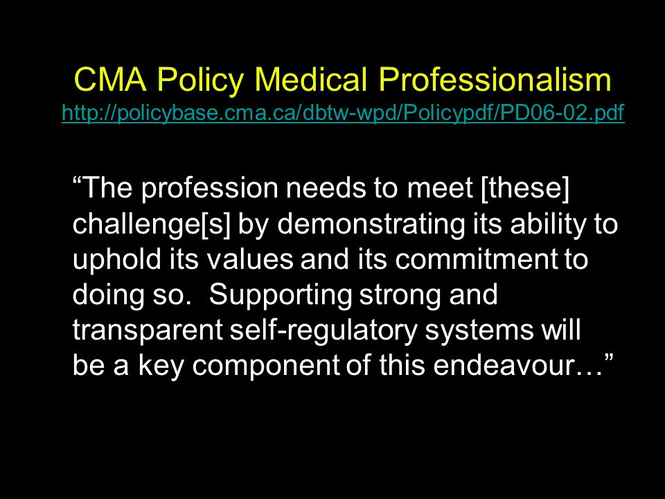 CMA Policy Medical Professionalism http://policybase. cma