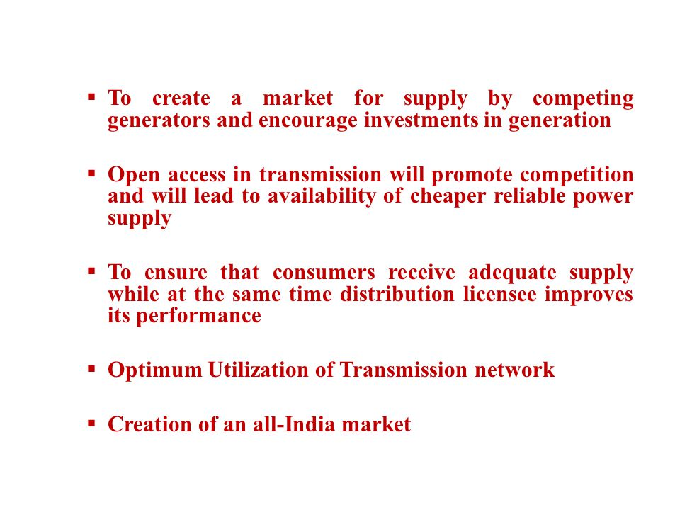 To create a market for supply by competing generators and encourage investments in generation