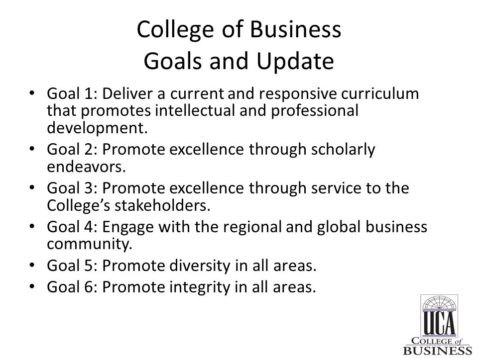 College of Business Goals and Update