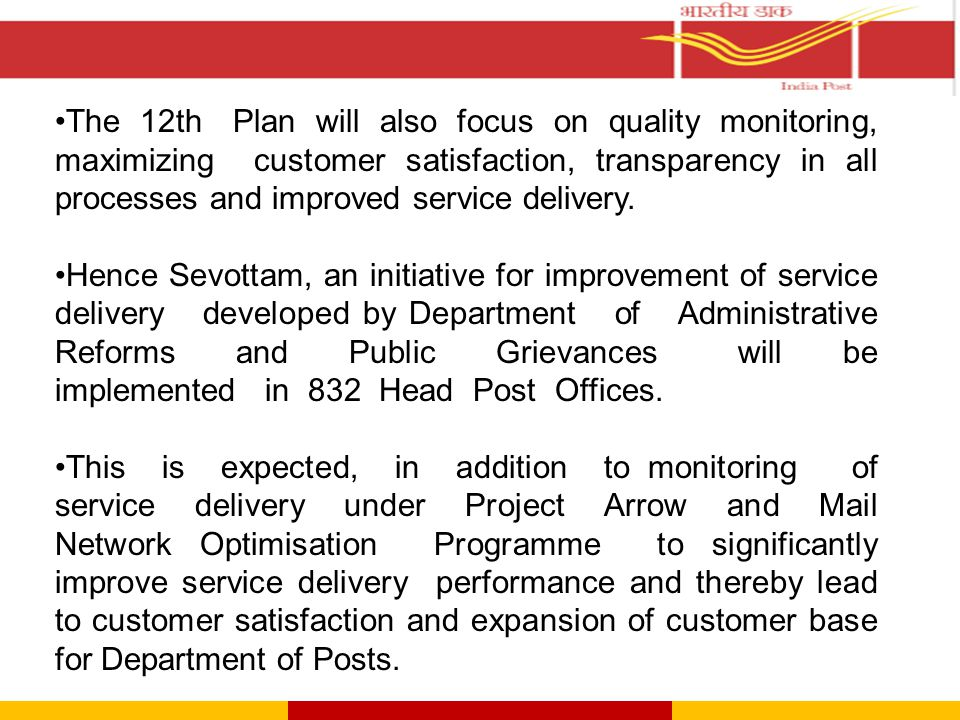 The 12th Plan will also focus on quality monitoring, maximizing customer satisfaction, transparency in all processes and improved service delivery.