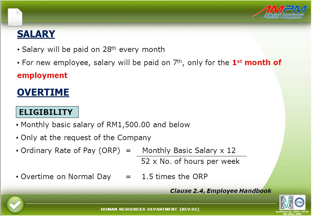 SALARY OVERTIME ELIGIBILITY Salary will be paid on 28th every month