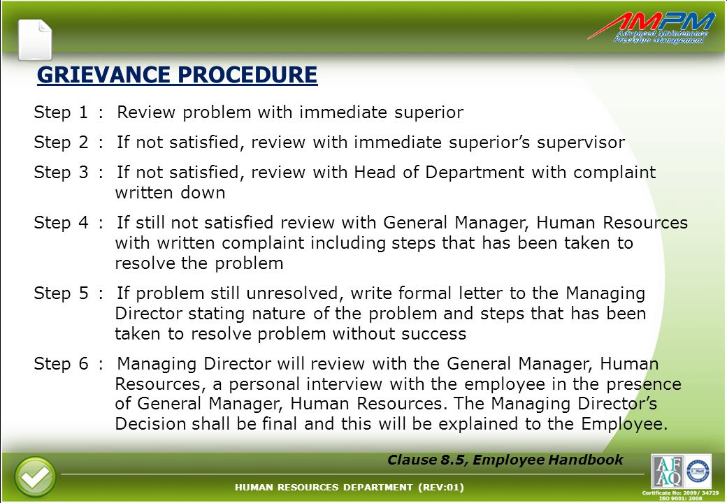 GRIEVANCE PROCEDURE Step 1 : Review problem with immediate superior