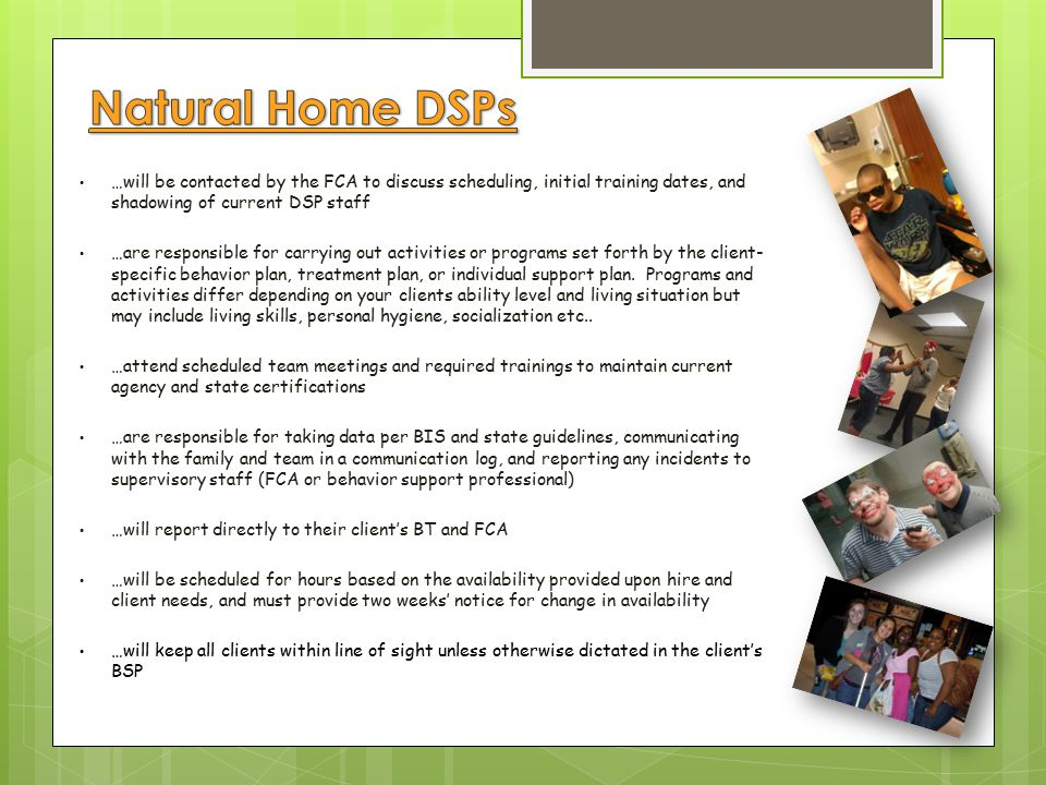 Natural Home DSPs …will be contacted by the FCA to discuss scheduling, initial training dates, and shadowing of current DSP staff.