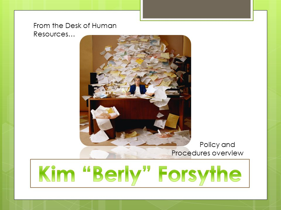 Kim Berly Forsythe From the Desk of Human Resources…