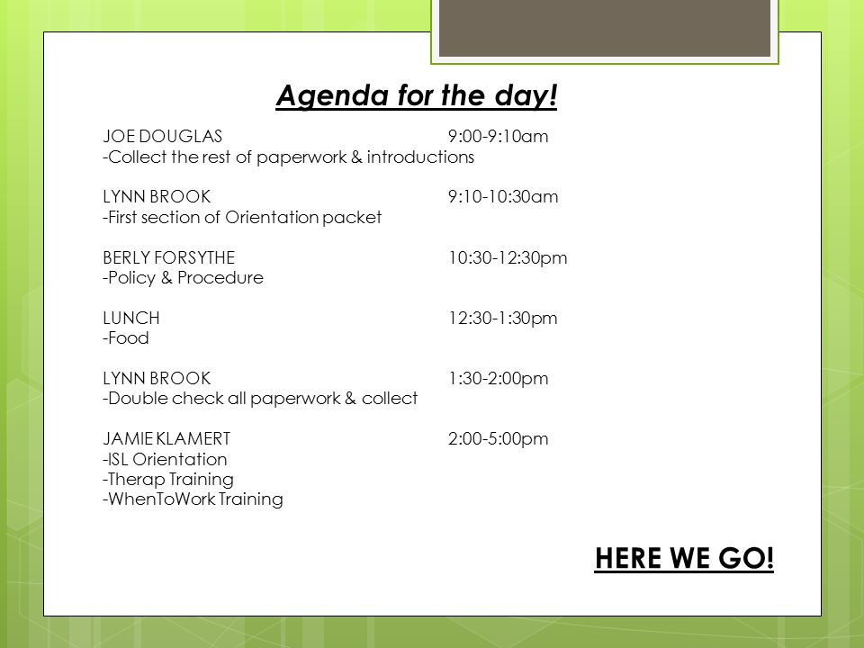 Agenda for the day! HERE WE GO! JOE DOUGLAS 9:00-9:10am