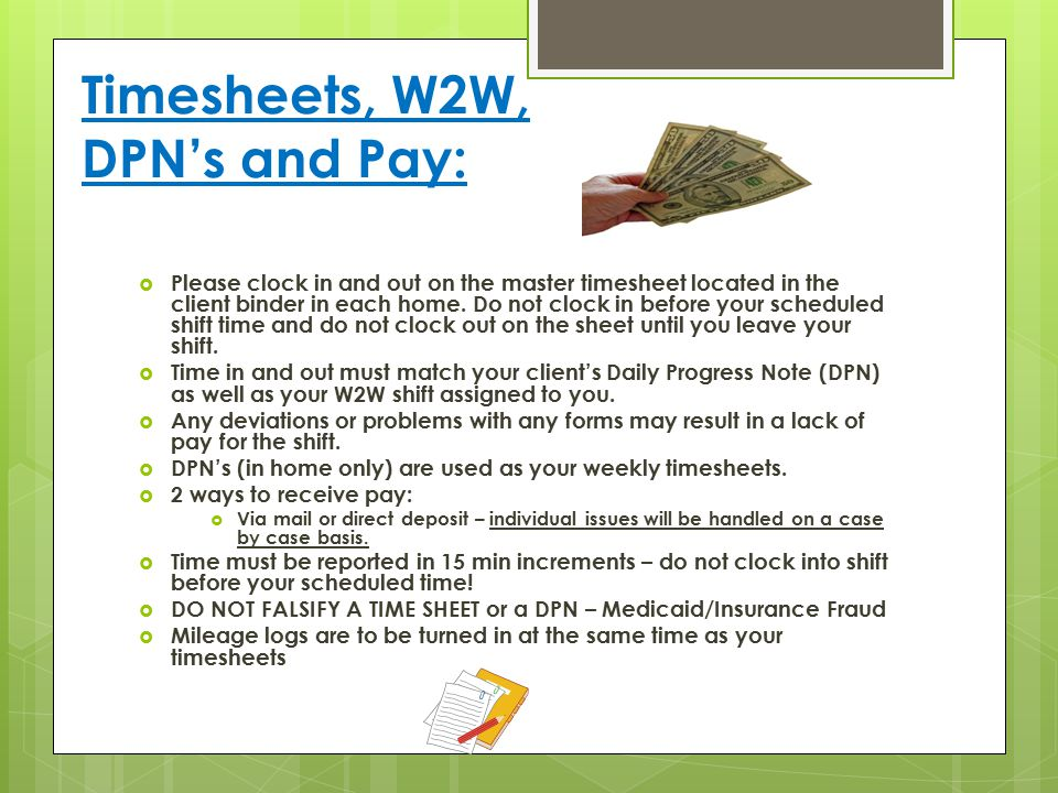 Timesheets, W2W, DPN's and Pay: