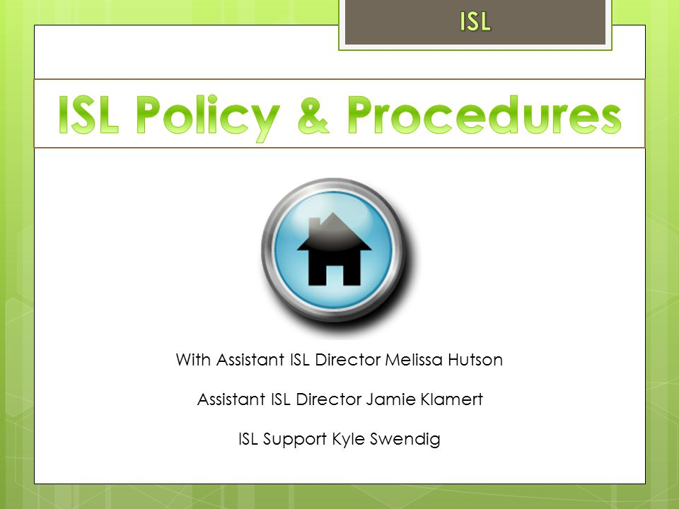 ISL Policy & Procedures