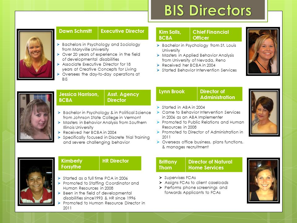 BIS Directors Coming soon! Dawn Schmitt Executive Director