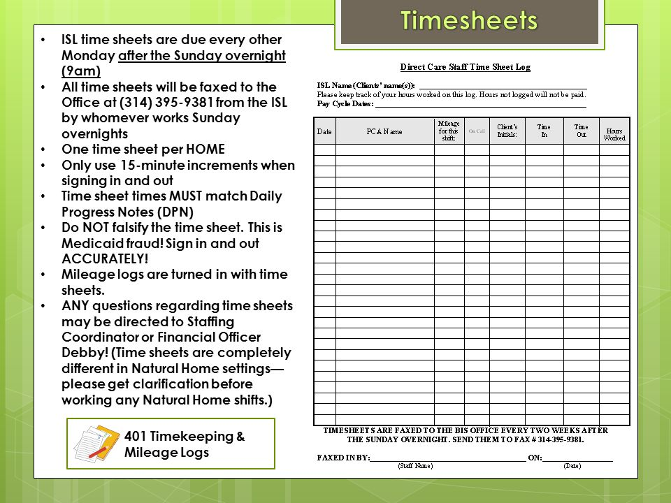 Timesheets ISL time sheets are due every other Monday after the Sunday overnight (9am)
