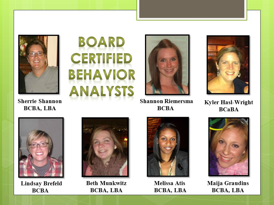 Board Certified behavior analysts