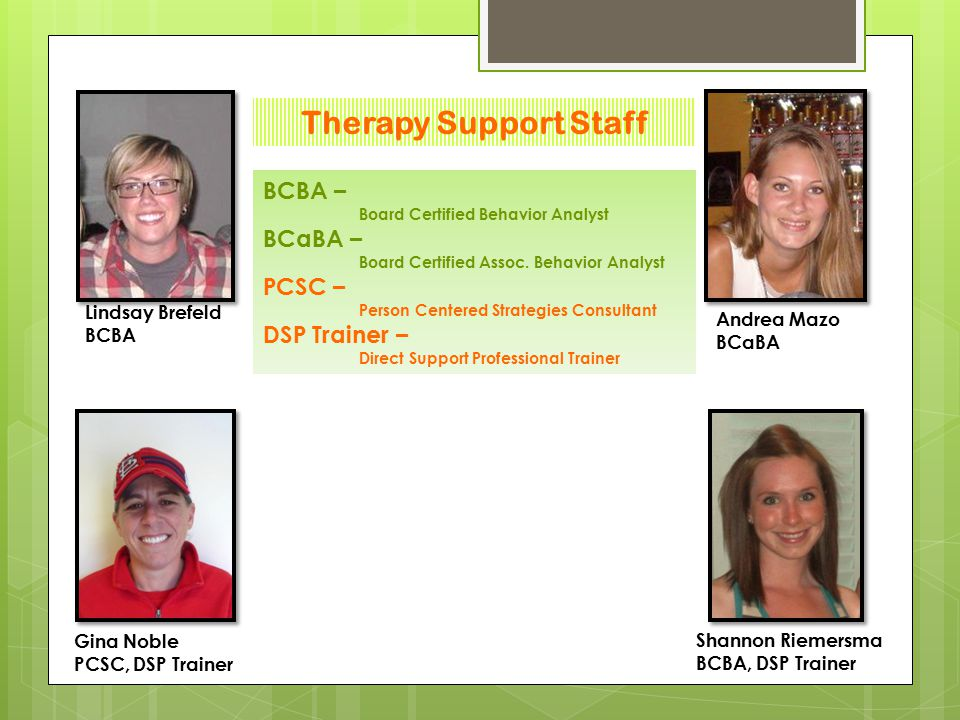 Therapy Support Staff BCBA – BCaBA – PCSC – DSP Trainer –