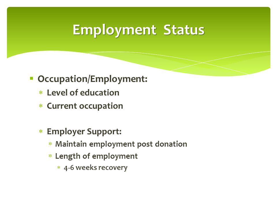 Employment Status Occupation/Employment: Level of education