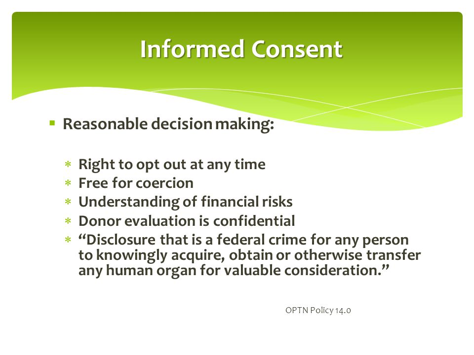 Informed Consent Reasonable decision making: