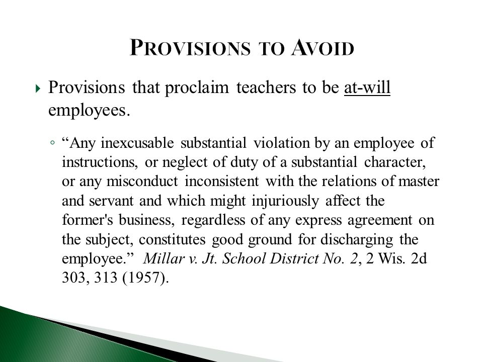Provisions to Avoid Provisions that proclaim teachers to be at-will employees.