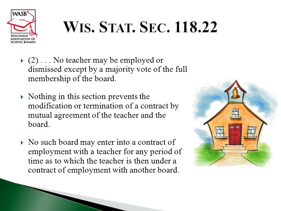 Wis. Stat. Sec. 118.22 (2) . . . No teacher may be employed or dismissed except by a majority vote of the full membership of the board.