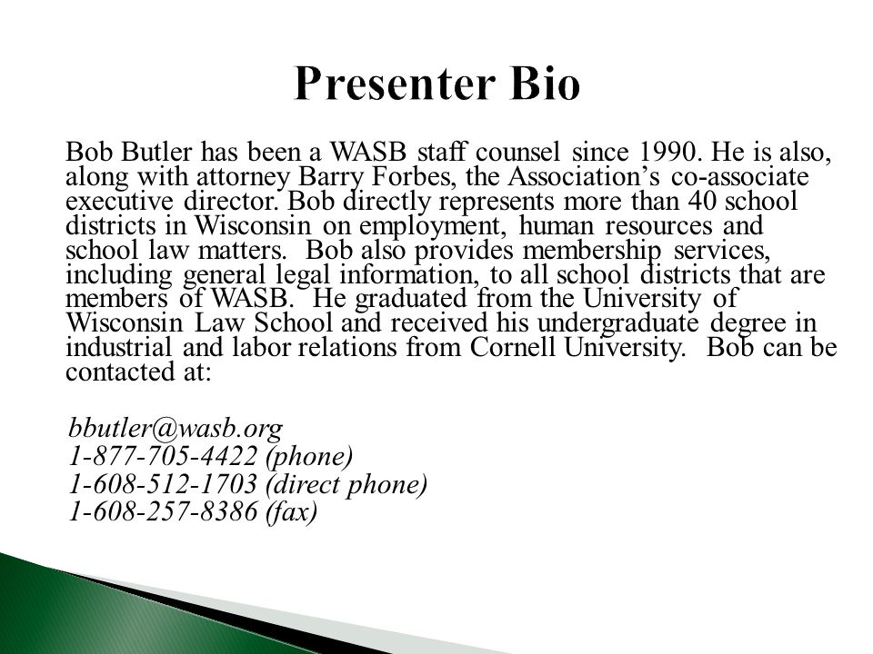 Presenter Bio bbutler@wasb.org 1-877-705-4422 (phone)