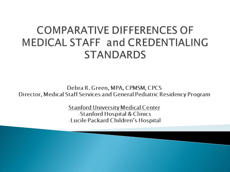 COMPARATIVE DIFFERENCES OF MEDICAL STAFF and CREDENTIALING STANDARDS